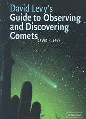 David Levy's Guide to Observing and Discovering Comets | David H. Levy |