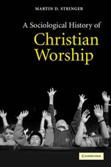 A Sociological History Of Christian Worship | Martin D. Stringer |