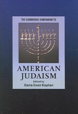 Cambridge Companion to American Judaism | Dana Evan Kaplan |