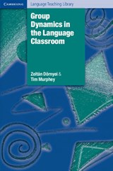 Group Dynamics in the Language Classroom | Dornyei, Zoltan ; Murphey, Tim |