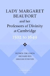 Lady Margaret Beaufort and Her Professors of Divinity at Cambridge | Patrick Collinson |