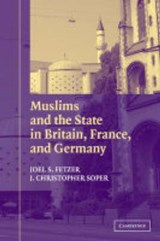 Muslims and the State in Britain, France, and Germany | Fetzer, Joel S. ; Soper, J. Christopher |