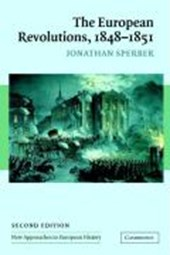 The European Revolutions, 1848-1851 | Jonathan Sperber |