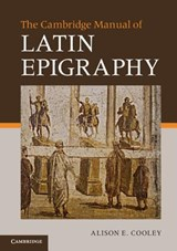 The Cambridge Manual of Latin Epigraphy | Alison E. (university of Warwick) Cooley |