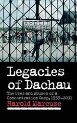 Legacies of Dachau | Harold Marcuse |