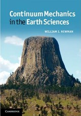 Continuum Mechanics in the Earth Sciences | William I. Newman |