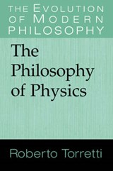The Philosophy of Physics | Roberto Torretti |