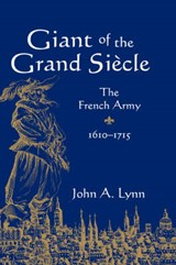 Giant of the Grand Siecle | John A. Lynn |