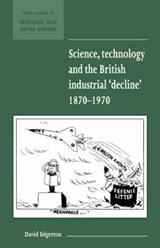 Science, Technology and the British Industrial 'Decline', | David Edgerton |