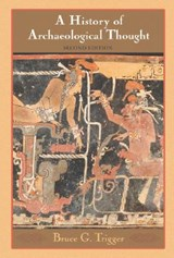 A History of Archaeological Thought | Bruce G. Trigger |