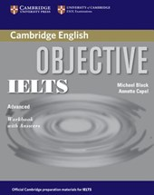 Objective IELTS Advanced Workbook with Answers | Annette Capel & Michael Black |