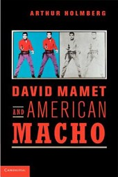 David Mamet and American Macho