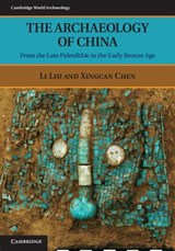 Archaeology of China | Xingcan Chen Li Liu |