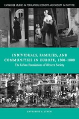 Individuals, Families, and Communities in Europe, 1200-1800 | Katherine A Lynch |