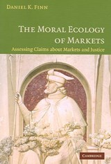 Moral Ecology of Markets | Daniel Finn |