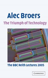 Triumph of Technology | Alec Broers |