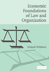 Economic Foundations of Law And Organization | Donald Wittman |