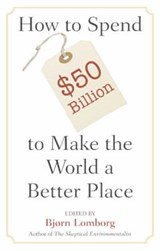 How to Spend $50 Billion to Make the World a Better Place | Bjorn Lomborg |