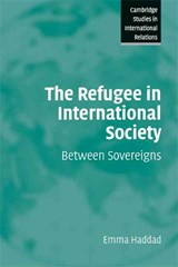 The Refugee in International Society | Emma Haddad |