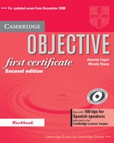 Objective First Certificate Workbook with 100 Tips for Spanish Speakers | Annette Capel; Wendy Sharp |