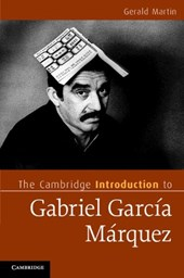 The Cambridge Introduction to Gabriel Garcia Marquez | Gerald Martin |