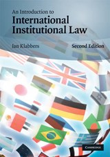 An Introduction to International Institutional Law | Jan Klabbers |