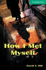 How I Met Myself Level | David A. Hill |