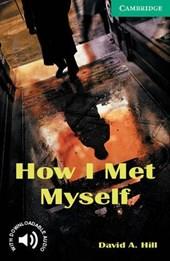 How I Met Myself Level