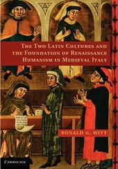 Two Latin Cultures and the Foundation of Renaissance Humanis | Ronald G Witt |