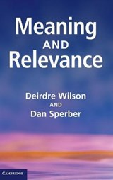 Meaning and Relevance | Deirdre Wilson |