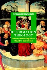 Cambridge Companion to Reformation Theology | David Bagchi |