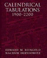 Calendrical Tabulations, 1900-2200 | Urbana-Champaign) Reingold ; Nachum (tel-Aviv University) Dershowitz Edward M. (university Of Illinois |