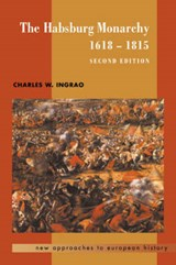 Habsburg Monarchy, 1618-1815 | Ingrao, Charles, W |