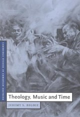 Theology, Music and Time | Jeremy S Begbie |
