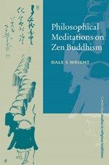 Philosophical Meditations on Zen Buddhism | Wright, Dale, S |
