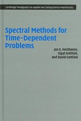 Spectral methods For Time-Dependent Problems | Hesthaven, Jan S. ; Gottlieb, Sigal ; Gottlieb, David |