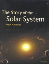 The Story of the Solar System | Mark Antony Garlick |
