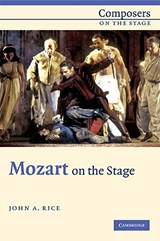 Mozart on the Stage | John A. Rice |