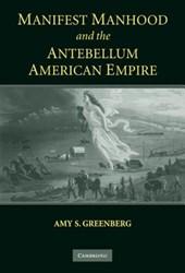 Manifest Manhood and the Antebellum American Empire