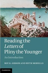 Reading the Letters of Pliny the Younger | Roy Gibson |