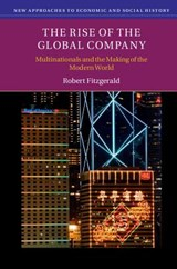 The Rise of the Global Company | Robert Fitzgerald |