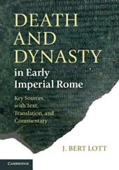 Death and Dynasty in Early Imperial Rome | J. Bert Lott |