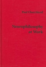 Neurophilosophy at Work | Paul Churchland |