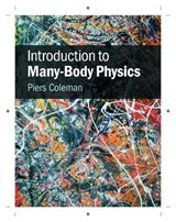 Introduction to Many-Body Physics | Piers Coleman |