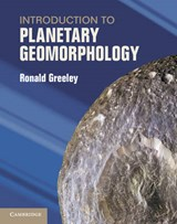 Introduction to Planetary Geomorphology | Ronald Greeley |