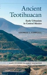 Ancient Teotihuacan | George L. Cowgill |