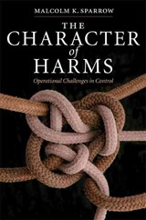 The Character of Harms | Malcolm K. Sparrow |