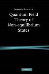 Quantum Field Theory of Non-equilibrium States | J>rgen Rammer |