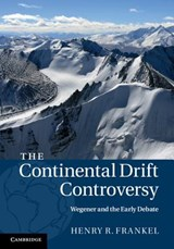 The Continental Drift Controversy | Henry R. Frankel |