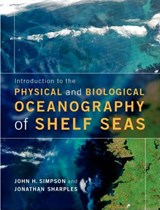 Introduction to the Physical and Biological Oceanography of Shelf Seas | John H. Simpson |